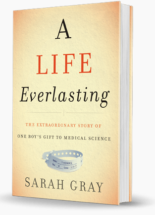 Sarah Gray, Donor Mother, A Life Everlasting, Thomas Gray